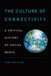 Ebook in inglese Culture of Connectivity: A Critical History of Social Media van Dijck, Jose