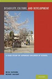 Disability, Culture, and Development: A Case Study of Japanese Children at School