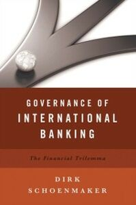 Foto Cover di Governance of International Banking: The Financial Trilemma, Ebook inglese di Dirk Schoenmaker, edito da Oxford University Press