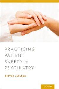 Foto Cover di Practicing Patient Safety in Psychiatry, Ebook inglese di Geetha Jayaram, edito da Oxford University Press