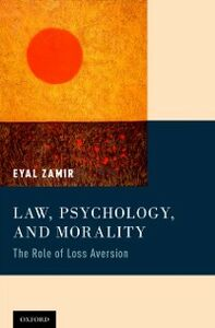 Ebook in inglese Law, Psychology, and Morality: The Role of Loss Aversion Zamir, Eyal