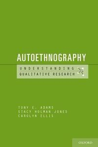 Autoethnography - Tony E. Adams,Stacy Holman Jones,Carolyn Ellis - cover