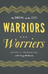 Foto Cover di Warriors and Worriers: The Survival of the Sexes, Ebook inglese di Joyce F. Benenson, edito da Oxford University Press