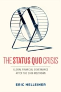 Foto Cover di Status Quo Crisis: Global Financial Governance After the 2008 Meltdown, Ebook inglese di Eric Helleiner, edito da Oxford University Press