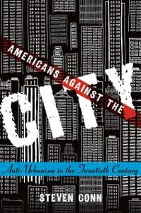 Ebook in inglese Americans Against the City: Anti-Urbanism in the Twentieth Century Conn, Steven