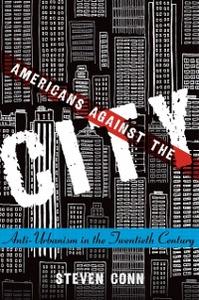 Ebook in inglese Americans Against the City: Anti-Urbanism in the Twentieth Century Conn, Steven