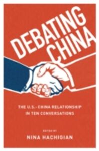 Ebook in inglese Debating China: The U.S.-China Relationship in Ten Conversations