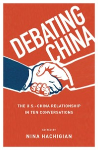 Ebook in inglese Debating China: The U.S.-China Relationship in Ten Conversations -, -