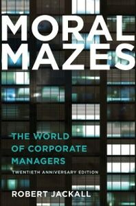 Ebook in inglese Moral Mazes: The World of Corporate Managers Jackall, Robert