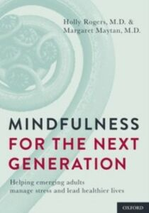 Ebook in inglese Mindfulness for the Next Generation: Helping Emerging Adults Manage Stress and Lead Healthier Lives Maytan, Margaret , Rogers, Holly