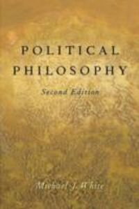 Ebook in inglese Political Philosophy: An Historical Introduction White, Michael J.