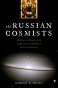 Ebook in inglese Russian Cosmists: The Esoteric Futurism of Nikolai Fedorov and His Followers Young, George M.