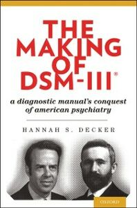 Foto Cover di Making of DSM-IIIRG: A Diagnostic Manuals Conquest of American Psychiatry, Ebook inglese di Hannah Decker, edito da Oxford University Press
