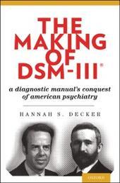Making of DSM-IIIRG: A Diagnostic Manuals Conquest of American Psychiatry