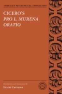 Foto Cover di Ciceros Pro L. Murena Oratio, Ebook inglese di Elaine Fantham, edito da Oxford University Press
