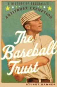 Ebook in inglese Baseball Trust: A History of Baseball's Antitrust Exemption Banner, Stuart