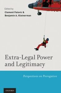 Ebook in inglese Extra-Legal Power and Legitimacy: Perspectives on Prerogative -, -