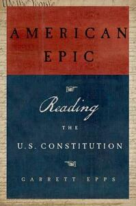 American Epic: A Reader's Guide to the U.S. Constitution - Garrett Epps - cover