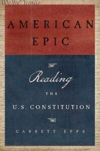 Foto Cover di American Epic: Reading the U.S. Constitution, Ebook inglese di Garrett Epps, edito da Oxford University Press