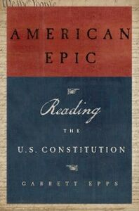 Ebook in inglese American Epic: Reading the U.S. Constitution Epps, Garrett