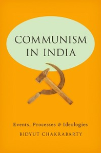 Ebook in inglese Communism in India: Events, Processes and Ideologies Chakrabarty, Bidyut