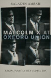 Foto Cover di Malcolm X at Oxford Union: Racial Politics in a Global Era, Ebook inglese di Saladin Ambar, edito da Oxford University Press