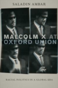 Ebook in inglese Malcolm X at Oxford Union: Racial Politics in a Global Era Ambar, Saladin