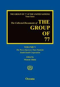 The Group of 77 at the United Nations: Volume V:  The Perez-Guerrero Trust Fund for South-South Cooperation (PGTF) - cover