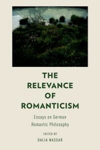 Ebook in inglese Relevance of Romanticism: Essays on German Romantic Philosophy -, -