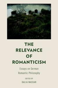 Ebook in inglese Relevance of Romanticism: Essays on German Romantic Philosophy -, -