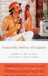 Narasinha Mehta of Gujarat: A Legacy of Bhakti in Songs and Stories - Neelima Shukla-Bhatt - cover