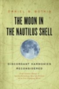 Ebook in inglese Moon in the Nautilus Shell: Discordant Harmonies Reconsidered Botkin, Daniel B.