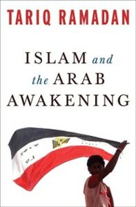 Foto Cover di Islam and the Arab Awakening, Ebook inglese di  edito da Oxford University Press, USA