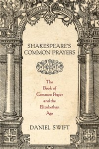 Ebook in inglese Shakespeares Common Prayers: The Book of Common Prayer and the Elizabethan Age Swift, Daniel