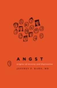 Foto Cover di Angst: Origins of Anxiety and Depression, Ebook inglese di Jeffrey P. Kahn, edito da Oxford University Press