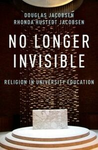 Ebook in inglese No Longer Invisible: Religion in University Education Jacobsen, Douglas , Jacobsen, Rhonda Hustedt