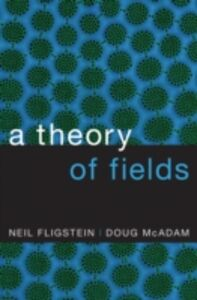 Foto Cover di Theory of Fields, Ebook inglese di Neil Fligstein,Doug McAdam, edito da Oxford University Press