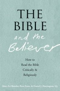 Ebook in inglese Bible and the Believer: How to Read the Bible Critically and Religiously Brettler, Marc Zvi , Enns, Peter , Harrington, Daniel J.