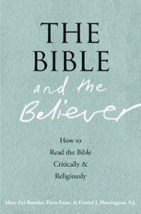 Foto Cover di Bible and the Believer: How to Read the Bible Critically and Religiously, Ebook inglese di AA.VV edito da Oxford University Press