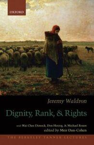 Foto Cover di Dignity, Rank, and Rights, Ebook inglese di Jeremy Waldron, edito da Oxford University Press
