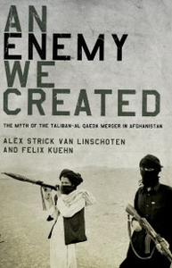 Ebook in inglese Enemy We Created: The Myth of the Taliban-Al Qaeda Merger in Afghanistan Kuehn, Felix , Strick van Linschoten, Alex