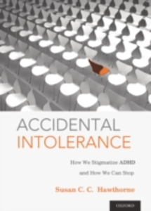 Ebook in inglese Accidental Intolerance: How We Stigmatize ADHD and How We Can Stop Hawthorne, Susan C. C.