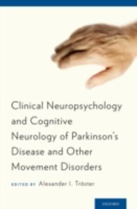 Foto Cover di Clinical Neuropsychology and Cognitive Neurology of Parkinson's Disease and Other Movement Disorders, Ebook inglese di Alexander I. Troster, edito da Oxford University Press