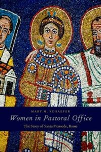 Ebook in inglese Women in Pastoral Office: The Story of Santa Prassede, Rome Schaefer, Mary M.