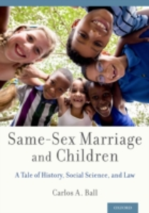 Ebook in inglese Same-Sex Marriage and Children: A Tale of History, Social Science, and Law Ball, Carlos A.