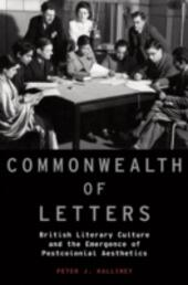 Commonwealth of Letters: British Literary Culture and the Emergence of Postcolonial Aesthetics