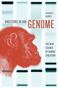 Ebook in inglese Ancestors in Our Genome: The New Science of Human Evolution Harris, Eugene E.