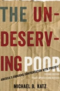 Ebook in inglese Undeserving Poor: America's Enduring Confrontation with Poverty: Fully Updated and Revised Katz, Michael B.