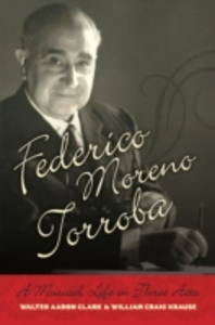 Ebook in inglese Federico Moreno Torroba: A Musical Life in Three Acts Clark, Walter Aaron , Krause, William Craig