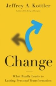 Ebook in inglese Change: What Really Leads to Lasting Personal Transformation Kottler, Jeffrey A.